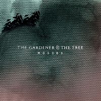 Cover The Gardener & The Tree - Mossbo [EP]